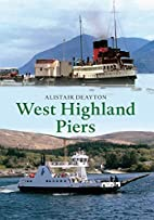 West Highland Piers by Alistair Deayton