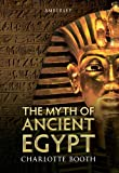 Booth, Charlotte: MYTH OF ANCIENT EGYPT, THE