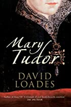 MARY TUDOR by David Loades
