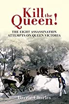 Kill the Queen!: The Eight Assassination…