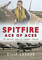 Spitfire Ace of Aces: The Wartime Story of…