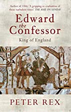 Edward the Confessor by Peter Rex