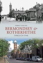 Bermondsey & Rotherhithe Through Time by…