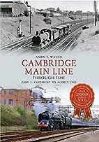 Cambridge Main Line Through Time Part 1:…