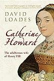 Loades, David: CATHERINE HOWARD