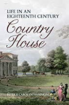 Life in an Eighteenth Century Country House…