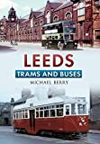 Berry, Michael: Leeds Trams and Buses