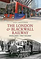 The London & Blackwall railway :…