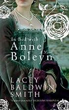 In Bed with Anne Boleyn: A Novel by Smith…