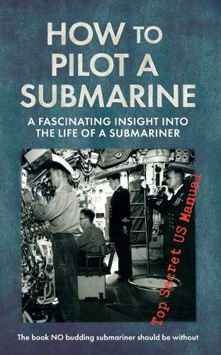 how-to-pilot-a-submarine-the-second-world-war-manual