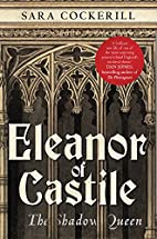 Eleanor of Castile: The Shadow Queen by Sara…