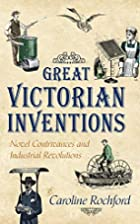 Great Victorian Inventions: Novel…
