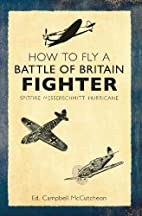 How to Fly a Battle of Britain Fighter:…