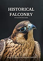 Historical Falconry: An Illustrated Guide by…