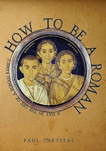 how-to-be-a-roman-a-day-in-the-life-of-a-roman-family