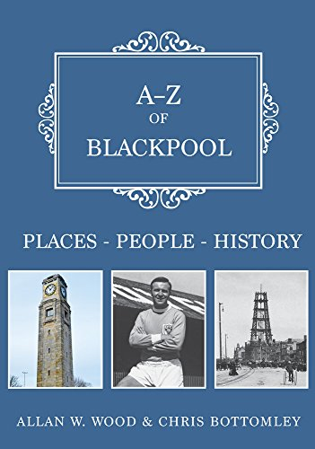 a-z-of-blackpool-places-people-history