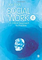 Social Work: A Critical Approach to Practice…