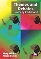 Themes and Debates in Early Childhood (Early…