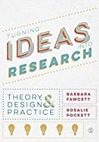 Turning Ideas into Research: Theory, Design…