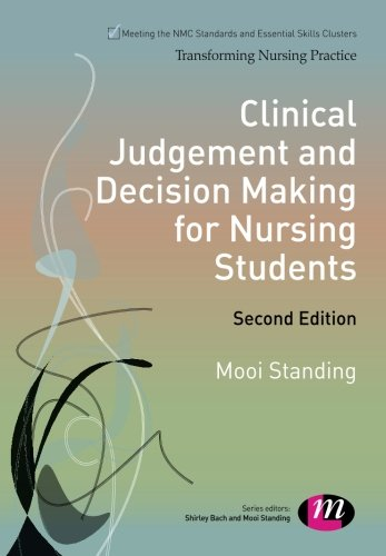 clinical-judgement-and-decision-making-for-nursing-students-transforming-nursing-practice-series