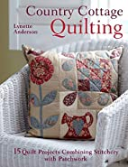Country Cottage Quilting: 15 quilt projects…