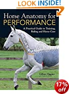 Horse Anatomy for Performance: A Practical Guide to Training, Riding and Horse Care