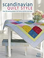 Scandinavian Quilt Style: Over 40 Sewing…