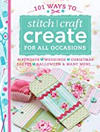 101 Ways to Stitch Craft Create for All…