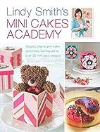 Lindy Smith's Mini Cakes Academy:…