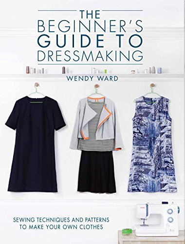 the-beginners-guide-to-dressmaking-sewing-techniques-and-patterns-to-make-your-own-clothes