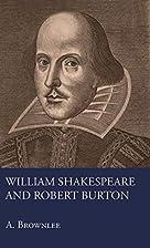 William Shakespeare and Robert Burton by Ann…