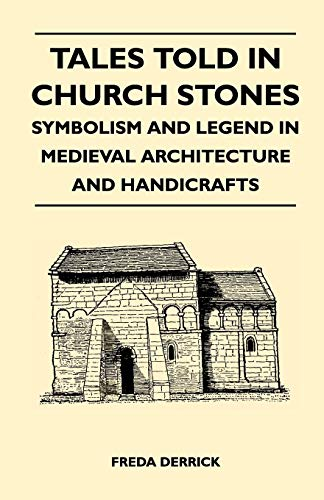 tales-told-in-church-stones-symbolism-and-legend-in-medieval-architecture-and-handicrafts