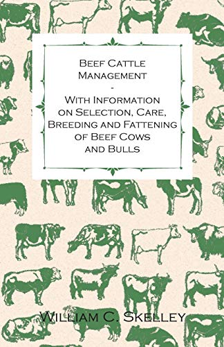beef-cattle-management-with-information-on-selection-care-breeding-and-fattening-of-beef-cows-and-bulls
