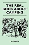 Roberts, Jim: The Real Book About Camping