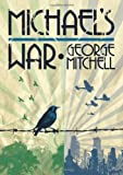 Mitchell, George: Michael'S War