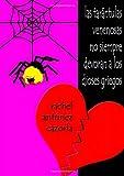 Rachel, .: Las Tar·Ntulas Venenosas No Siempre Devoran A Los Dioses Griegos (Spanish Edition)