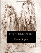Into The Lion'S Den by Tionne