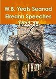 Manning, Michael: W.B. Yeats Seanad Eireann Speeches 1922-28