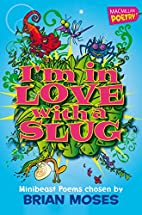I'm in Love With a Slug by Brian Moses