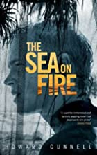 The Sea on Fire by Howard Cunnel