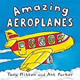 Mitton, Tony: Amazing Aeroplanes (Amazing Machines)