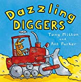 Mitton, Tony: Dazzling Diggers (Amazing Machines)