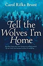 Tell the Wolves I'm Home av Carol Rifka…