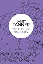 The Hills and the Valley by Janet Tanner