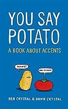 You Say Potato by Ben Crystal