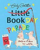 Emily Gravett's Little Book Day Parade…