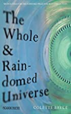 The Whole & Rain-domed Universe by Colette…
