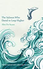 The Salmon Who Dared to Leap Higher by Ahn…