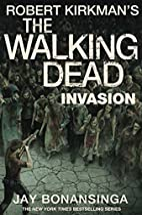The Walking Dead: Invasion by Bonansinga Jay…
