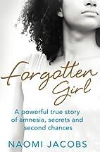Forgotten Girl: A Powerful True Story of…